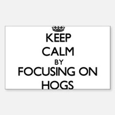 Keep Calm by focusing on Hogs Decal