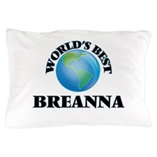 World's Best Breanna Pillow Case