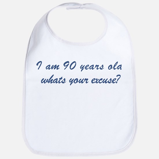 What is your excuse: 90 Bib
