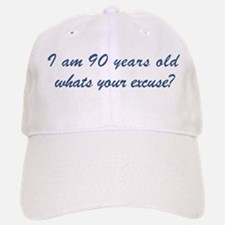 What is your excuse: 90 Baseball Baseball Cap