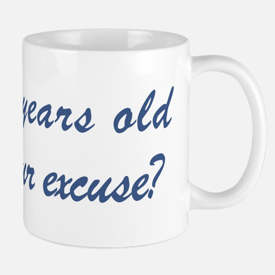 What is your excuse: 90 Mug