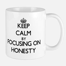 Keep Calm by focusing on Honesty Mugs