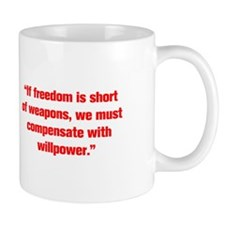 If freedom is short of weapons we must compensate