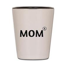 Mom power of 4 Shot Glass