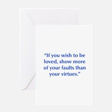 If you wish to be loved show more of your faults t