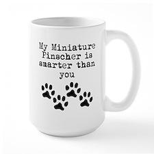 My Miniature Pinscher Is Smarter Than You Mugs