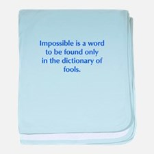Impossible is a word to be found only in the dicti