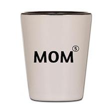 Mom power of 5 Shot Glass