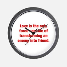 Love is the only force capable of transforming an