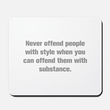 Never offend people with style when you can offend