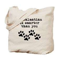 My Dalmatian Is Smarter Than You Tote Bag