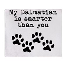 My Dalmatian Is Smarter Than You Throw Blanket