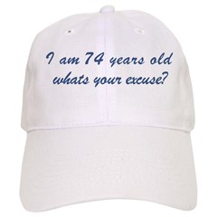What is your excuse: 74 Baseball Cap