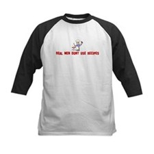 Real men dont use recipes Tee