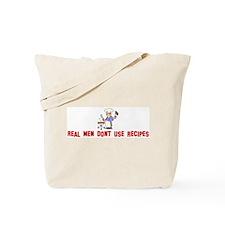 Real men dont use recipes Tote Bag