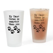 My Cane Corso Is Smarter Than You Drinking Glass