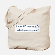 What is your excuse: 70 Tote Bag