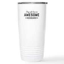 My wife has an awesome husband Travel Mug
