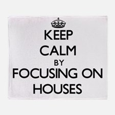 Keep Calm by focusing on Houses Throw Blanket