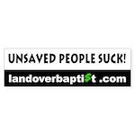 Unsaved People Suck! Bumper Sticker