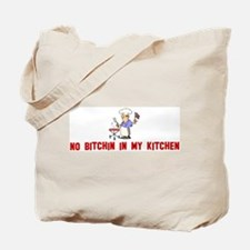 No bitchin in my kitchen Tote Bag