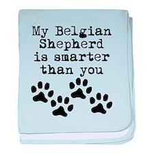 My Belgian Shepherd Is Smarter Than You baby blank