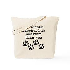 My German Shepherd Is Smarter Than You Tote Bag