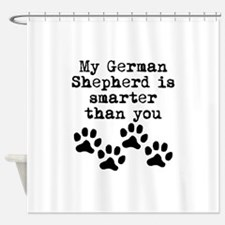 My German Shepherd Is Smarter Than You Shower Curt