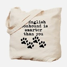 My English Coonhound Is Smarter Than You Tote Bag