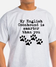 My English Coonhound Is Smarter Than You T-Shirt