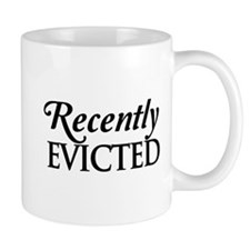 Recently evicted Mugs