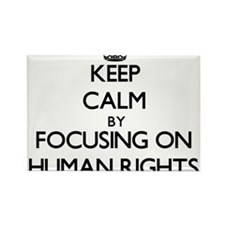 Keep Calm by focusing on Human Rights Magnets
