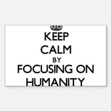 Keep Calm by focusing on Humanity Decal