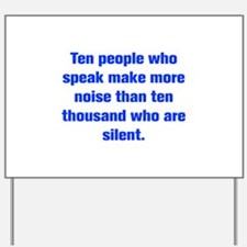 Ten people who speak make more noise than ten thou