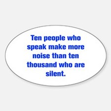 Ten people who speak make more noise than ten thou