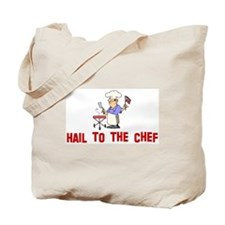 Hail to the Chef Tote Bag