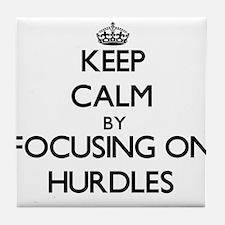 Keep Calm by focusing on Hurdles Tile Coaster