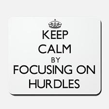 Keep Calm by focusing on Hurdles Mousepad