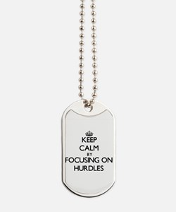 Keep Calm by focusing on Hurdles Dog Tags