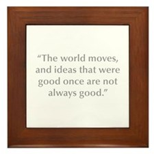 The world moves and ideas that were good once are