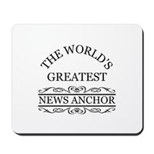 The world's greatest News Anchor Mousepad