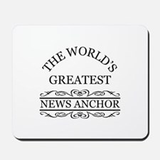 The world's greatest News Anchor Mousepad