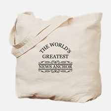 The world's greatest News Anchor Tote Bag