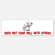 Does not cook will with other Bumper Bumper Bumper Sticker