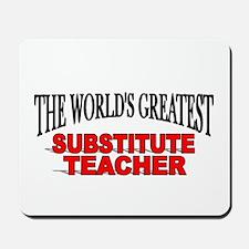 """The World's Greatest Substitute Teacher"" Mousepad"