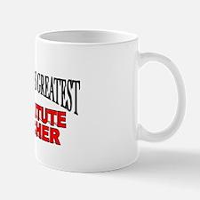 """The World's Greatest Substitute Teacher"" Mug"