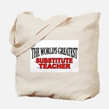 """The World's Greatest Substitute Teacher"" Tote Bag"