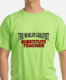 """The World's Greatest Substitute Teacher"" T-Shirt"