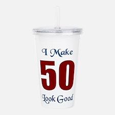 i MAKE 50 LOOK GOOD Acrylic Double-wall Tumbler
