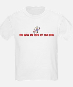 BBQ Naked and show off your b T-Shirt